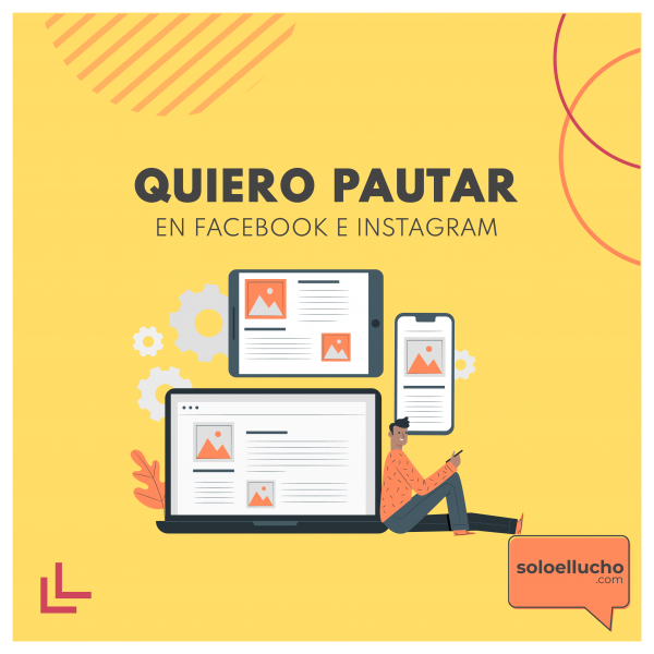 Quiero pautar en Facebook e Instagram